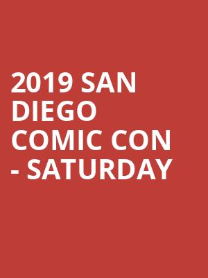 2019 San Diego Comic Con - Saturday at San Diego Convention Center