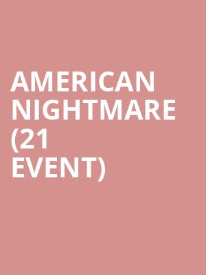 American Nightmare (21+ Event) at Brick By Brick