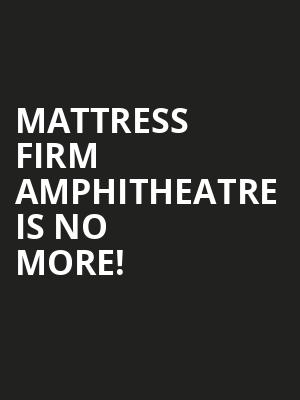 Mattress Firm Amphitheatre is no more