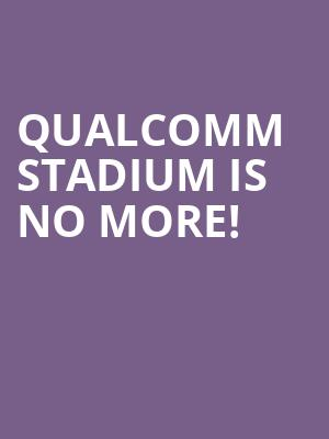 Qualcomm Stadium is no more