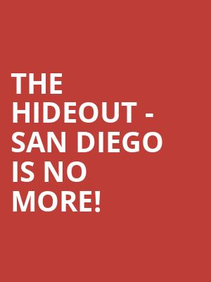 The Hideout - San Diego is no more
