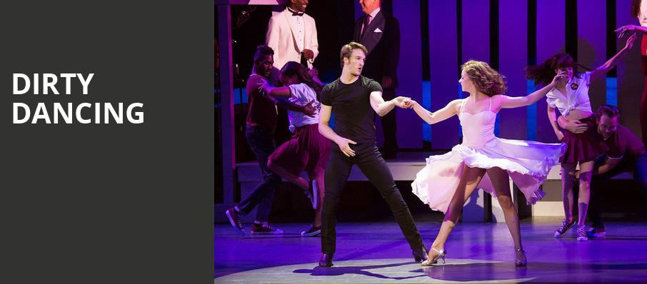 Dirty Dancing, San Diego Civic Theatre, San Diego