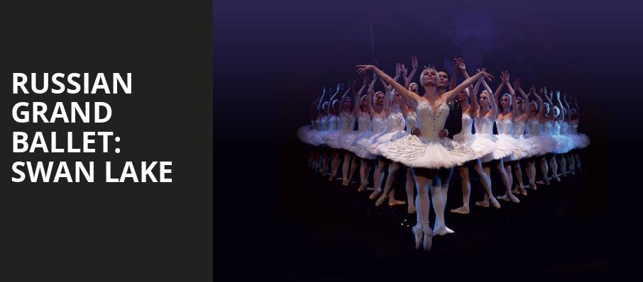 Russian Grand Ballet: Swan Lake - Jacobs Music Center, San Diego, CA