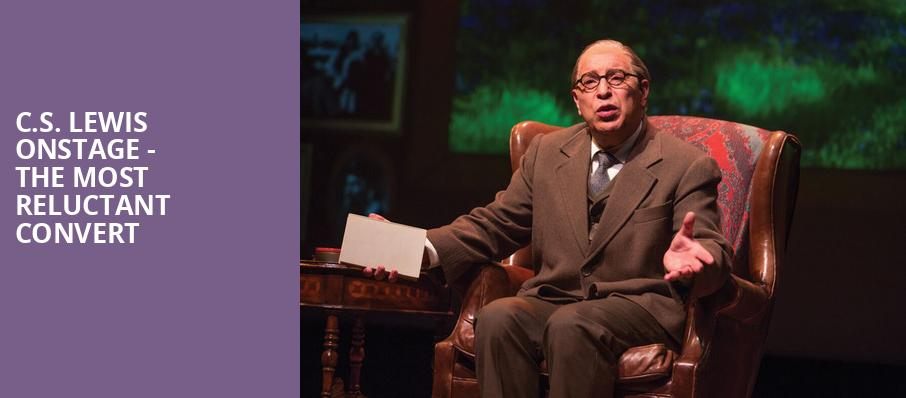 CS Lewis Onstage The Most Reluctant Convert, Balboa Theater, San Diego