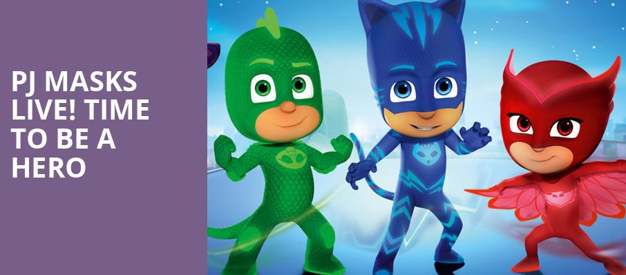 PJ Masks Live Time To Be A Hero, San Diego Civic Theatre, San Diego
